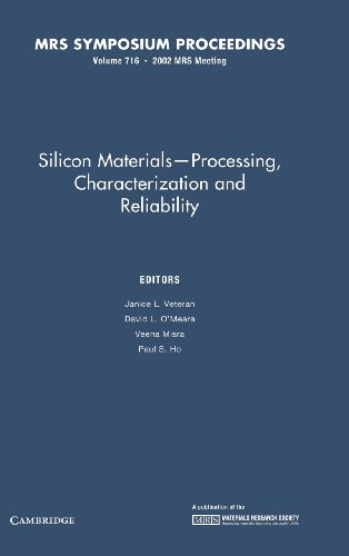 Silicon Materials-Processing, Characterization and Reliability: Volume 716