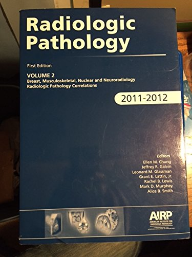 Radiologic Pathology 2011-2012 : Breast, Musculoskeletal, and