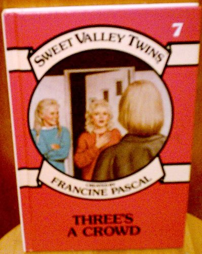9781559050708: Three's a Crowd (Sweet Valley Twins)