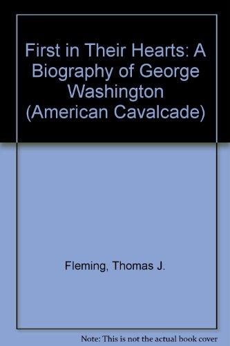 9781559050999: First in Their Hearts: A Biography of George Washington (American Cavalcade)