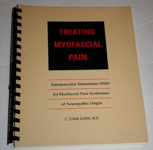 9781559100038: Treating Myofascial Pain: Intramuscular Stimulation (Ims for Myofascial Pain Syndromes of Neuropathic Origin)