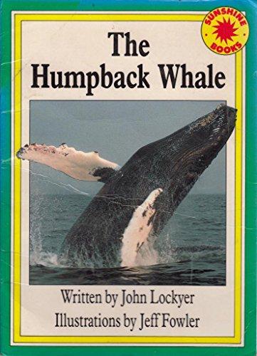 The humpback whale (Sunshine books): Lockyer, John