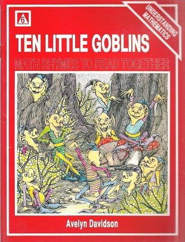 TEN LITTLE GOBLINS Math Rhymes to Read Together (Understanding Mathematics): Davidson, Avelyn