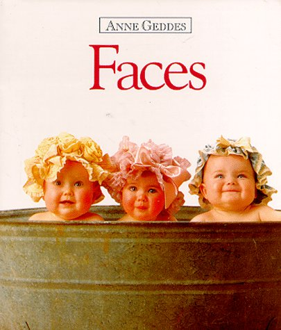 Faces (Anne Geddes Children's Collection): Geddes, Anne