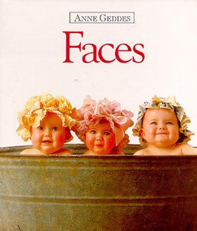 Faces (Anne Geddes Children's Collection): Geddes, Anne