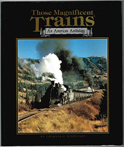 Those Magnificent Trains: Ditlefsen, Charles E.