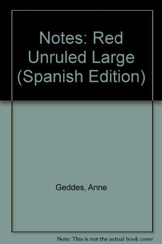 Notes: Red Unruled Large (Spanish Edition): Geddes, Anne