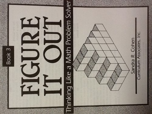 9781559150828: Figure It Out Book 3 (Thinking Like a Math Problem Solver, Volume1)