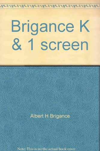 Brigance K & 1 screen: Brigance, Albert H