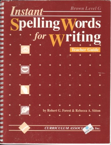 Instant Spelling Words for Writing Brown Level Teacher Guide: Robert G. Forest