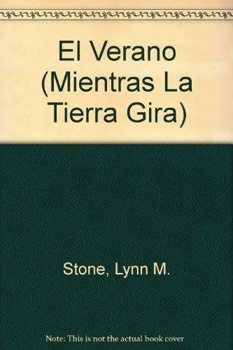 El Verano (Mientras La Tierra Gira): Lynn M. Stone