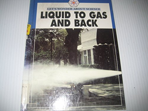 Liquid to Gas and Back (Let's Wonder About Science): J. M. Patten