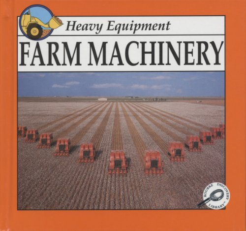 Farm Machinery: Heavy Equipment (Discovery Library of: David Armentrout, Patricia