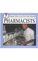 9781559161718: Pharmacists (People Who Care for Our Health)