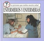 Enfermeros y Enfermeras / Nurses (People Who Care for Our Health) (Spanish Edition) (1559161744) by James, R.; James, Robert