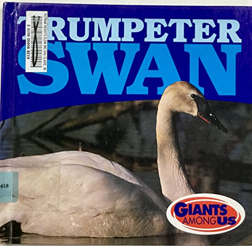 Trumpeter Swan (Giants Among Us): Cooper, Jason