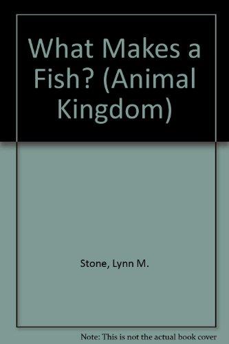 9781559161930: What Makes a Fish? (Animal Kingdom)