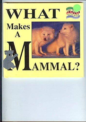 What Makes a Mammal? (Animal Kingdom) (1559161957) by Lynn M. Stone