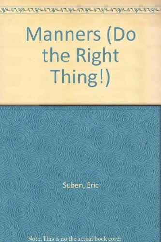 Manners (Doing the Right Thing) (9781559162340) by Eric Suben