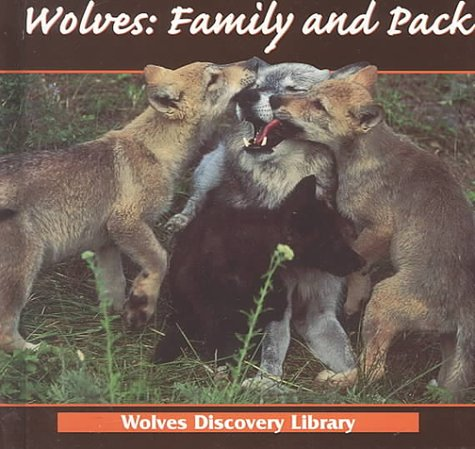 Wolves: Family and Pack (Wolves Discovery Library) (9781559162418) by Lynn M. Stone