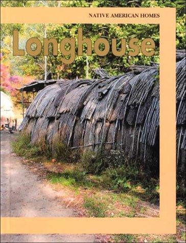 Longhouse (Native American Homes): Cynthia Breslin Beres