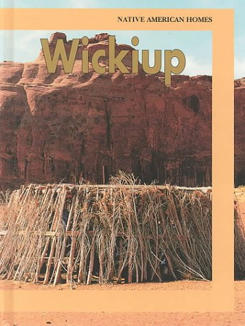 Wickiup (Native American Homes (Hardcover)) (1559162767) by Kevin M Mitchell