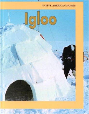 9781559162777: Igloo (Native American Homes)