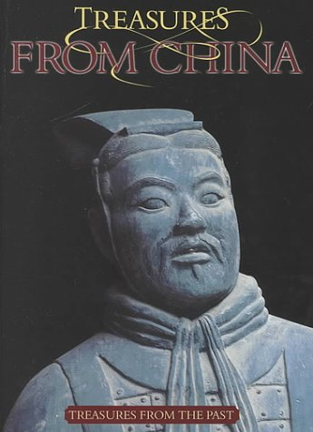 9781559162883: Treasures from China (Treasures from the Past)