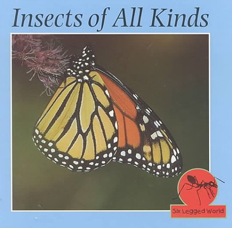 9781559163125: Insects of All Kinds (Six Legged World)