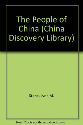 The People of China (China Discovery Library): Stone, Lynn M.