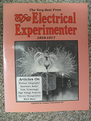 9781559180139: The Very Best from The Electrical Experimenter 1916-1917