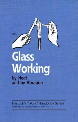 9781559180252: Glass working by heat and by abrasion