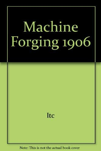 MACHINE FORGING: International Textbook Company