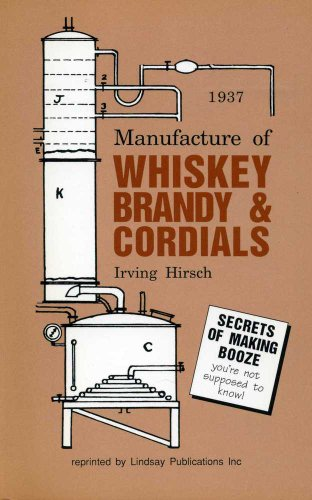 Manufacture of Whiskey Brandy and Cordials: Hirsch, Irving