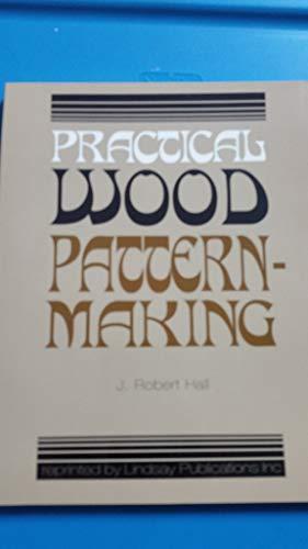 Practical Wood Patternmaking