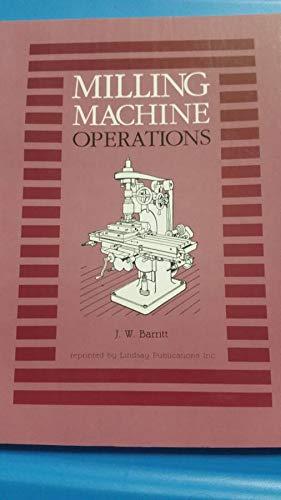 Milling Machine Operations: Barritt, J W