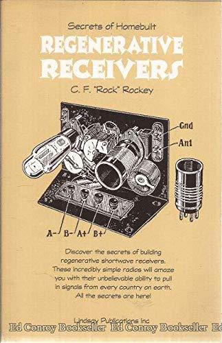 9781559181709: Secrets of Homebuilt Regenerative Receivers