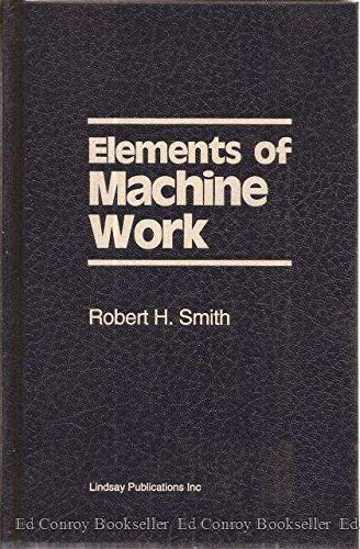 Text-book of the elements of machine work,: Smith, Robert H