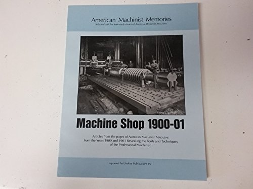 9781559182744: Machine Shop 1900-01 (American Machinist Memories)