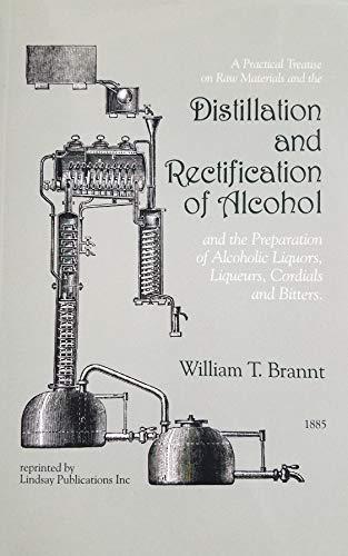 Distillation & Rectification of Alcohol [Unknown Binding]: T., Brannt William