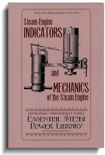 Steam Engine Indicators and Mechanics of the: International Textbook Co.