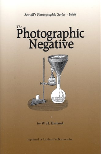 9781559183598: The Photographic Negative (Scovill's Photographic Series)