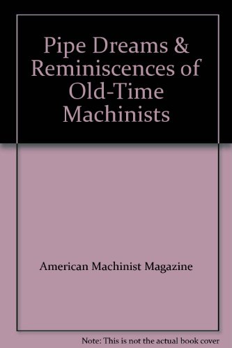 9781559184007: Pipe Dreams & Reminiscences of Old-Time Machinists