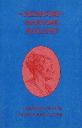 9781559210140: The Memoirs of Madame Roland: A Heroine of the French Revolution