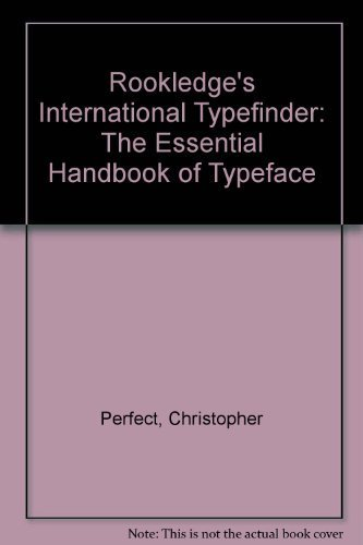 Rookledge's international typefinder : the essential handbook of typeface recognition and ...