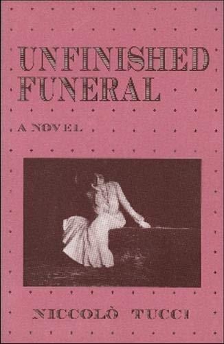 Unfinished Funeral: Tucci, Niccolo