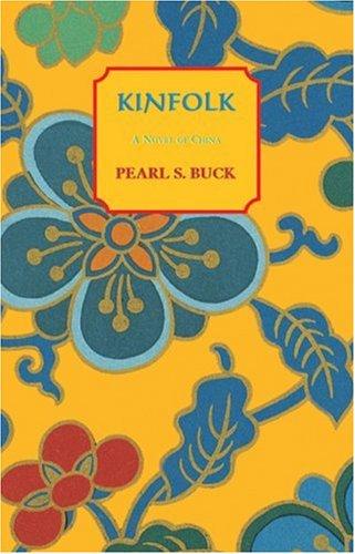 Kinfolk (Oriental Novels of Pearl S. Buck): Pearl S. Buck