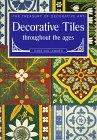 9781559211611: Decorative Tiles Throughout the Ages (The Treasury of Decorative Art)