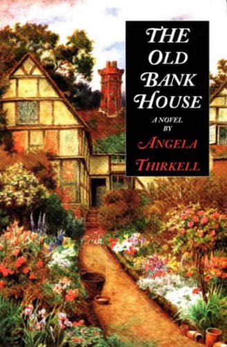 The Old Bank House (Angela Thirkell Barsetshire Series): Angela Thirkell