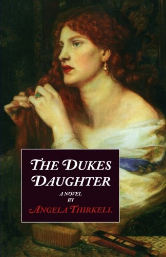 The Duke's Daughter (Angela Thirkell Barsetshire Series): Thirkell, Angela